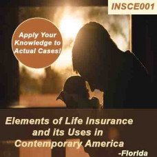 Florida: 14 hr All Licenses CE - ELEMENTS OF LIFE INSURANCE AND IT'S USES IN CONTEMPORARY AMERICA